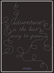 Adventure is the best way to grow.