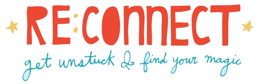 RE:CONNECT - Get Unstuck & Find Your Magic