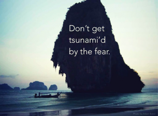 Don_t get tsunami_d by the fear