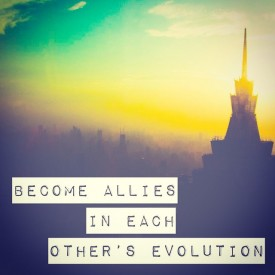 become allies in each other's evolution