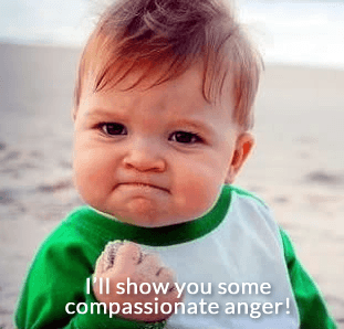 compassionate anger